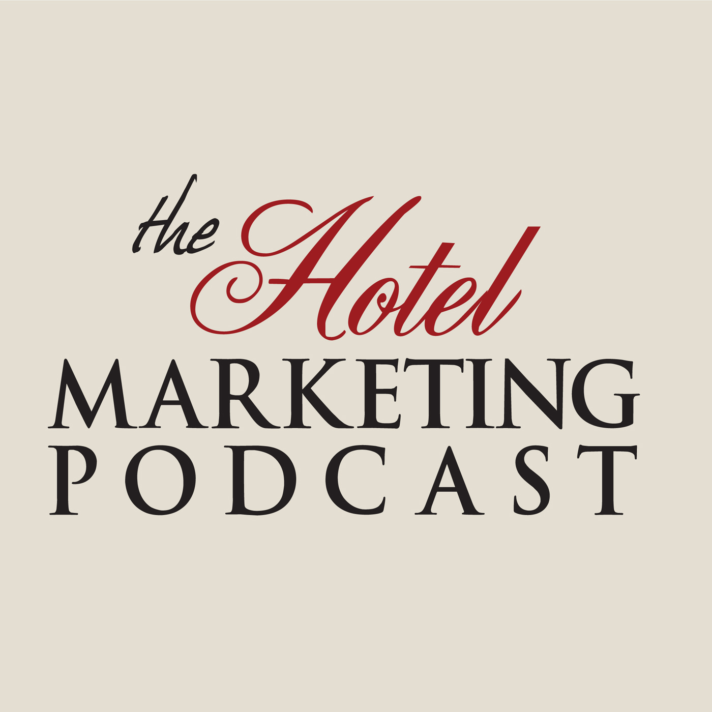 The Hotel Marketing Podcast